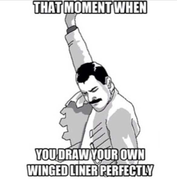 """That moment when you draw your own winged liner perfectly!"""