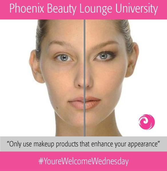 "YoureWelcomeWednesday Beauty University: ""Only use makeup products that enhance your appearance."""