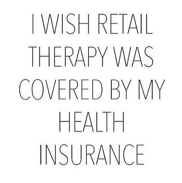 i wish retail therapy was covered by my health insurance mood of the day phoenix beauty lounge page 2