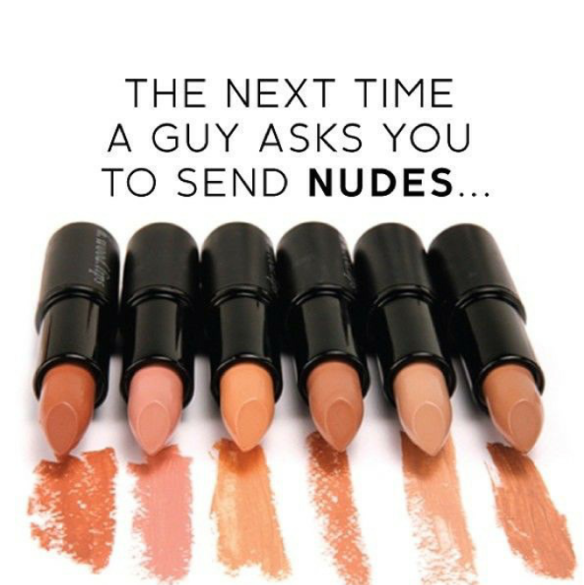 Next time a guy asks you to send nudes..
