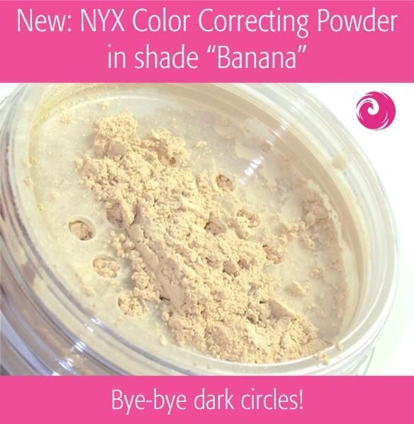"New: NYX Color Correcting Powder in shade ""Banana"""
